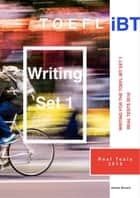 ebook Writing for the TOEFL iBT Set 1: Real Tests 2016 de James Bryant Sr