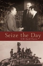 Seize the Day ebook by A M (Jack) Harris