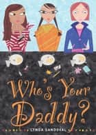 Who's Your Daddy? eBook by Lynda Sandoval