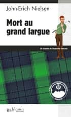 Mort au grand largue - Polar écossais ebook by John-Erich Nielsen
