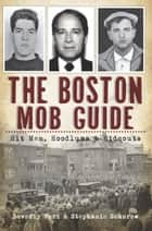 The Boston Mob Guide ebook by Beverly Ford,Stephanie Schorow