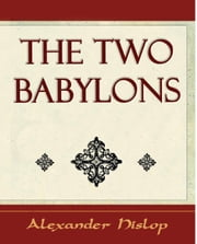 The Two Babylons ebook by Alexander Hislop