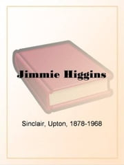 Jimmie Higgins ebook by Upton Sinclair
