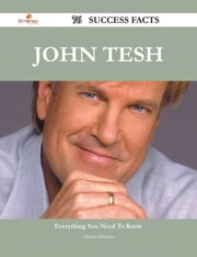 John Tesh 76 Success Facts - Everything you need to know about John Tesh ebook by Martha Miranda