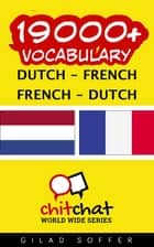 19000+ Vocabulary Dutch - French ebook by Gilad Soffer