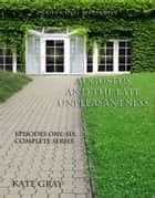 Augustus and the Late Unpleasantness, Episodes One Through Six, Complete ebook by Kate Gray
