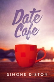 Date Cafe ebook by Simone Diston