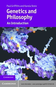 Genetics and Philosophy - An Introduction ebook by Paul Griffiths,Karola Stotz