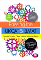 Passing the UKCAT and BMAT ebook by Rosalie Hutton,Glenn Hutton,Felicity Taylor