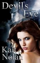 Devil's Eye - A Paranormal Romance ebook by Kait Nolan
