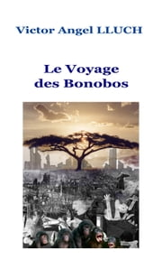 Le Voyage des Bonobos ebook by Victor Angel LLUCH