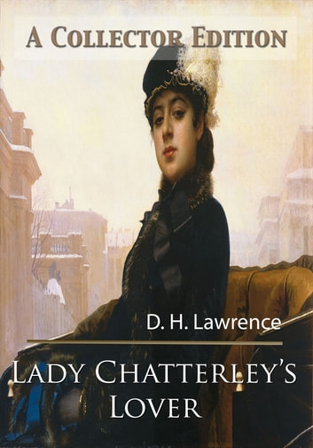 Lady Chatterley's Lover: A Collector Edition (Free Audio Book Download)