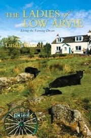 The Ladies of Low Arvie: Living the Farming Dream ebook by Linda Watson