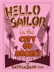 Hello Sailor in the City of Angels ebook by Peter Adams