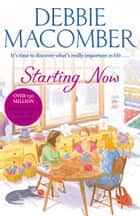 Starting Now - A Blossom Street Novel 電子書籍 by Debbie Macomber