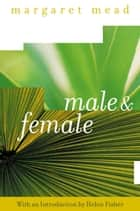 Male and Female - A Study of the Sexes in a Changing World ebook by Margaret Mead