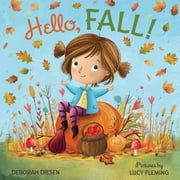 Hello, Fall! - A Picture Book ebook by Deborah Diesen, Lucy Fleming