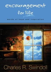 Encouragement for Life - Words of Hope and Inspiration ebook by Charles Swindoll