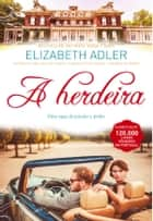 A Herdeira ebook by Elizabeth Adler