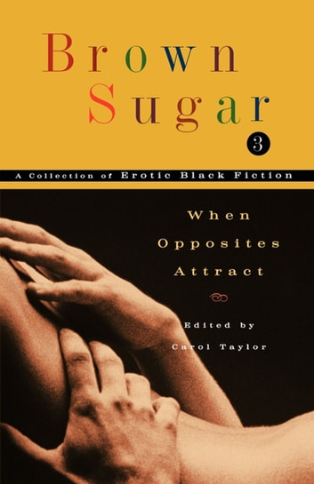 Brown Sugar 3 - When Opposites Attract ebook by