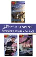 Harlequin Love Inspired Suspense December 2016 - Box Set 1 of 2 - An Anthology ebook by Valerie Hansen, Lenora Worth, Susan Sleeman,...