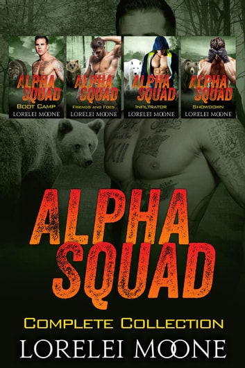 Alpha Squad: The Complete Collection ebook by Lorelei Moone