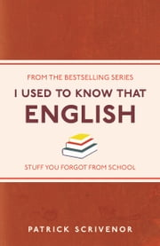 I Used to Know That - English ebook by Patrick Scrivenor