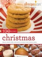 Christmas: 100 Best Recipes from Allrecipes.com ebook by Allrecipes