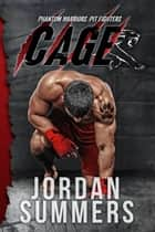 Phantom Warriors Pit Fighters: Cage (Phantom Warriors Alien Shifter series) ebook by Jordan Summers