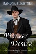 Pioneer Desire ebook by Ramona Flightner