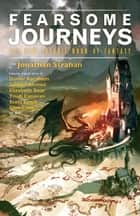 Fearsome Journeys eBook by Jonathan Strahan, Trudi Canavan, Glen Cook