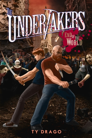 The Undertakers: End of the World ebook by Ty Drago