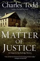 A Matter of Justice ebook by Charles Todd