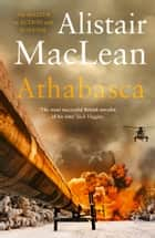 Athabasca ebook by Alistair MacLean