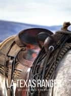 A Texas Ranger eBook by William MacLeod Raine