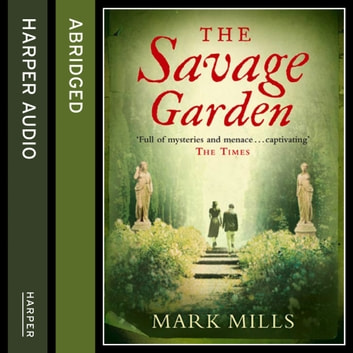 The Savage Garden audiobook by Mark Mills,Kati Nicholl