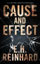 Cause and Effect ebook by E.H. Reinhard