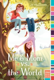Me & Mom vs. the World ebook by Jo Whittemore