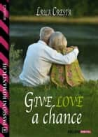 Give love a chance ebook by Laila Cresta