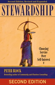 Stewardship - Choosing Service Over Self-Interest ebook by Peter Block