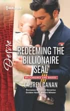 Redeeming the Billionaire SEAL - A Billionaire Romance ebook by Lauren Canan