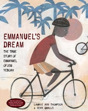 Emmanuel's Dream: The True Story of Emmanuel Ofosu Yeboah ebook by Laurie Ann Thompson,Sean Qualls