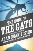 The Hour of the Gate ebook by Alan Dean Foster