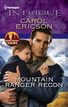 Mountain Ranger Recon ebook by Carol Ericson