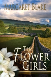 The Flower Girls ebook by Margaret Blake