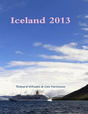 Iceland 2013 ebook by Ian Parkinson,Richard Williams