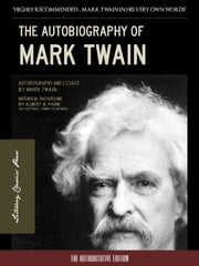 THE AUTOBIOGRAPHY OF MARK TWAIN - (The Authoritative Edition) ebook by Mark Twain,Mark Twain Autobiography