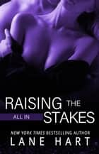 All In: Raising the Stakes - Gambling With Love, #8 ebook by Lane Hart