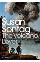 The Volcano Lover - A Romance eBook by Susan Sontag