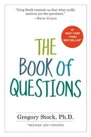 The Book of Questions - Revised and Updated ebook by Gregory Stock, Ph.D.